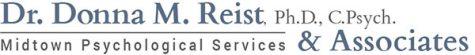 Dr. Donna M. Reist, Ph.D., C. Psych. & Associates Midtown Psychological Services